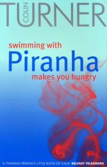 Swimming with Piranha Makes You Hungry, Paperback Book