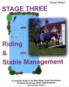 Riding and Stable Management - Stage 3 : A Complete Guide to the BHS Stage 3 Examination, Paperback Book