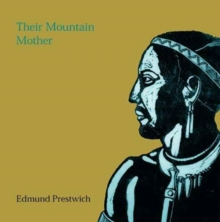 Their Mountain Mother : The Winter March, Shaka, the Cannibals, Paperback Book