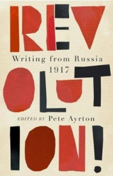 Revolution! : Writing from Russia 1917, Paperback / softback Book