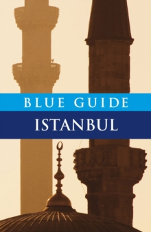 Blue Guide Istanbul, Paperback Book