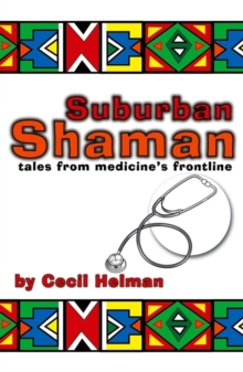 Suburban Shaman : Tales from Medicine's Front Line, Paperback / softback Book