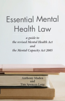 Essential Mental Health Law : A Guide to the New Mental Health Act, Paperback Book