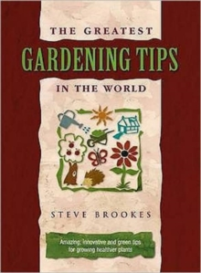 The Greatest Gardening Tips in the World, Hardback Book