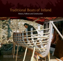 Traditional Boats of Ireland : History, folklore and construction, Hardback Book