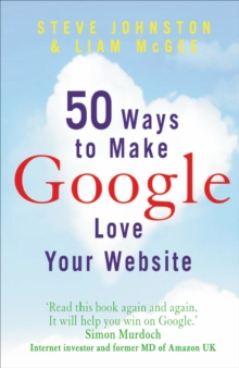 50 Ways to Make Google Love Your Website, Paperback / softback Book