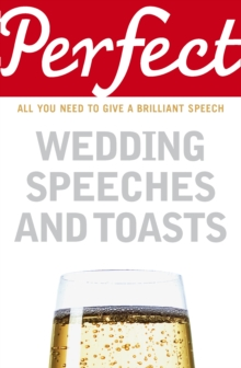 Perfect Wedding Speeches and Toasts, Paperback / softback Book