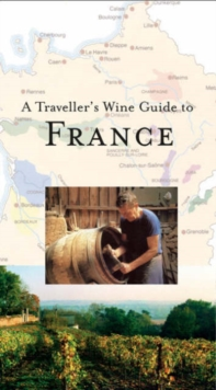 A Travellers Wine Guide to France, Paperback Book