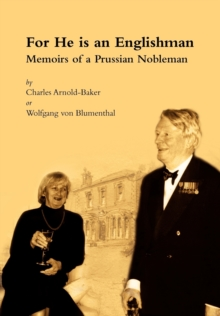 For He is an Englishman : Memoirs of a Prussian Nobleman, Paperback Book