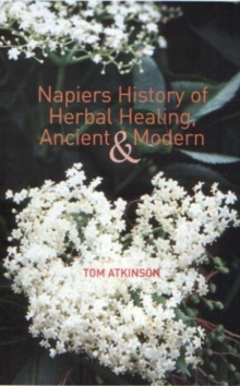 Napiers History of Herbal Healing, Ancient and Modern, Paperback Book