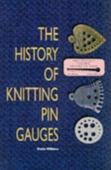 The History of Knitting Pin Gauges, Hardback Book