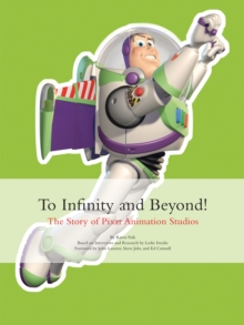 To Infinity and Beyond! : The story of Pixar Animation Studios, Hardback Book