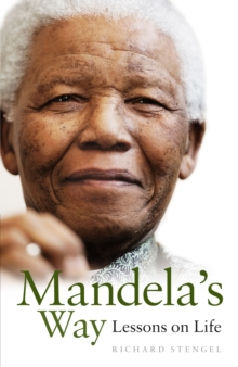Mandela's Way : Lessons on Life, Hardback Book