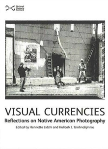 Visual Currencies : Reflections on Native Photography, Paperback / softback Book