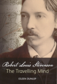 Robert Louis Stevenson : The Travelling Mind, Paperback / softback Book