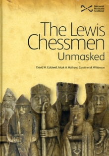 The Lewis Chessmen: Unmasked, Hardback Book