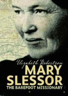 Mary Slessor : The Barefoot Missionary, Paperback Book
