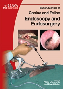 BSAVA Manual of Canine and Feline Endoscopy and Endosurgery, PDF eBook