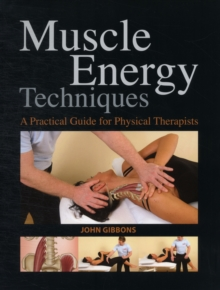Muscle Energy Techniques : A Practical Handbook for Physical Therapists, Paperback / softback Book