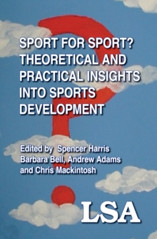 Sport for Sport: Theoretical and Practical Insights into Sports Development, EPUB eBook