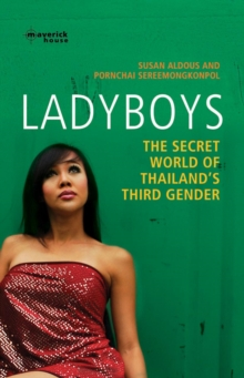 Ladyboys : The Secret World of Thailand's Third Gender, Paperback / softback Book
