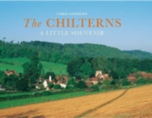 The Chilterns : A Little Souvenir, Hardback Book