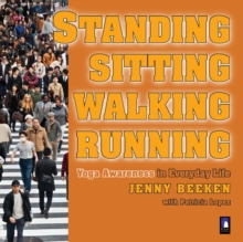 Standing, Sitting, Walking, Running : How Your Posture Affects Your Mind, Paperback Book