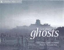 Ghosts : Spooky Stories and Eerie Encounters from the National Trust, Hardback Book