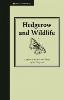 Hedgerow & Wildlife : Guide to Animals and Plants of the Hedgerow, Hardback Book
