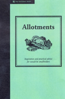 Allotments : A Practical Guide to Growing Your Own Fruit and Vegetables, Hardback Book