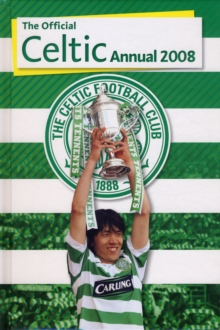 Official Celtic FC Annual 2008, Hardback Book