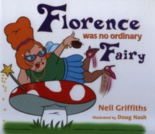 Florence Was No Ordinary Fairy, Hardback Book