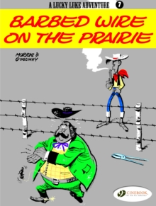 Lucky Luke 7 - Barbed Wire on the Prairie, Paperback / softback Book