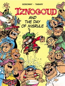 Iznogoud : Iznogoud and the Day of Misrule v. 3, Paperback / softback Book