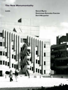 The New Monumentality : Gerard Byrne, Dominique Gonzalez-Foerster, Dorit Margreiter, Paperback Book