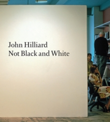 John Hilliard : Not Black and White, Paperback Book