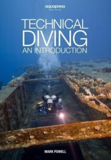 Technical Diving : An Introduction by Mark Powell, Paperback / softback Book