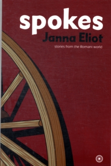 Spokes : Stories from the Romani World, Paperback Book