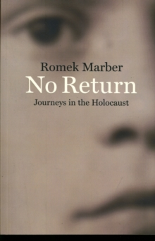 No Return : Journeys in the Holocaust, Paperback / softback Book