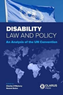Disability Law and Policy : An Analysis of the Un Convention, Paperback Book