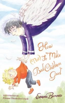 How (Not) to Make Bad Children Good, Paperback Book