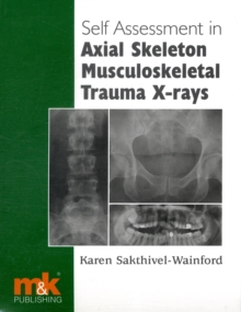 Self-assessment in Axial Skeleton Musculoskeletal Trauma X-rays, Paperback Book