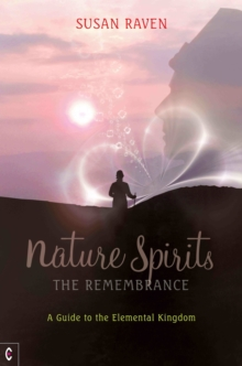 Nature Spirits: The Remembrance : A Guide to the Elemental Kingdom, Paperback / softback Book