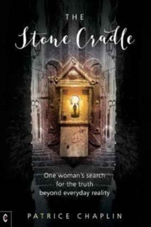 The Stone Cradle : One Woman's Search for the Truth Beyond Everyday Reality, Paperback Book