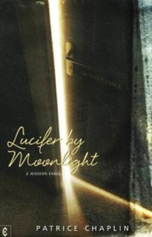 Lucifer by Moonlight : A Modern Fable, Paperback / softback Book