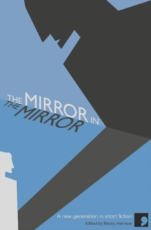 The Mirror in the Mirror : New Perspectives in Short Fiction, Paperback Book