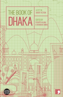The Book of Dhaka : A City in Short Fiction, Paperback Book