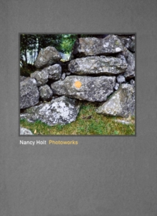 Nancy Holt : Photoworks, Hardback Book