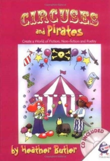 Circuses and Pirates : Create a World of Fiction, Non-fiction and Poetry, Paperback Book