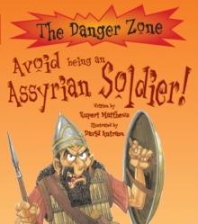 Avoid Being An Assyrian Soldier!, Paperback Book